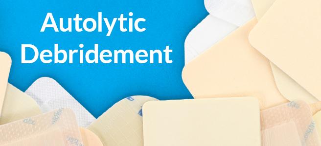 Autolytic Debridement: A First Line Debridement Method for Virtual Wound  Care - DermaRite Industries, LLC.